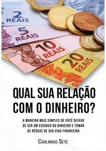 """Capa do licro """"Qual sua relação com o dinheiro?"""", de Carlinhos Sete - Foto: Divulgação"""