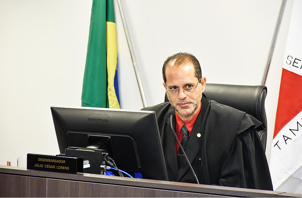 Desembargador Júlio César Lorens destacou que os embargos declaratórios não se destinam a nova análise do mérito - Foto: Divulgação