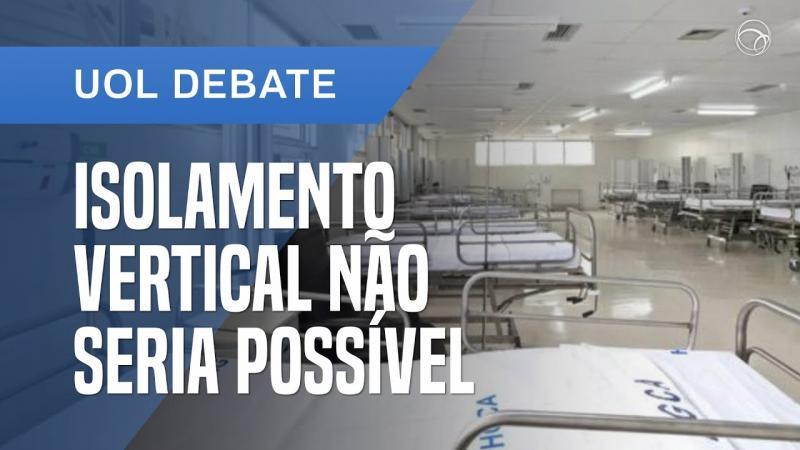 Isolamento vertical não seria possível no Brasil, diz especialista