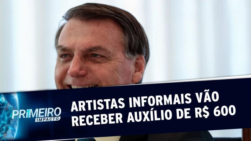 Bolsonaro libera auxílio de R$ 600 para artistas informais