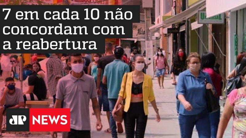 Pesquisa mostra que 71% dos brasileiros não concordam com a reabertura econômica