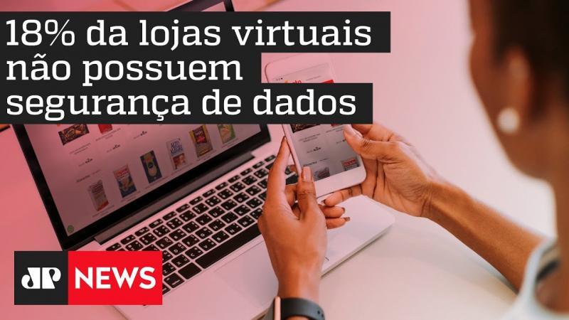 Estudo revela que 18% da lojas virtuais não possuem segurança de dados