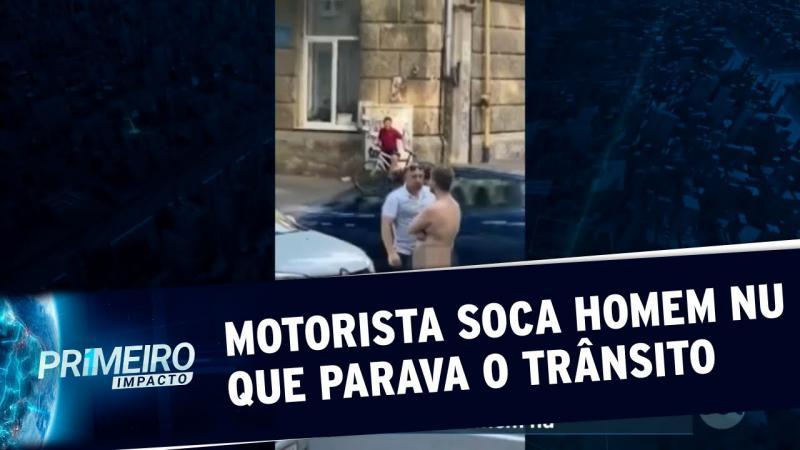 Homem pelado fecha rua e é nocauteado por motorista irritad