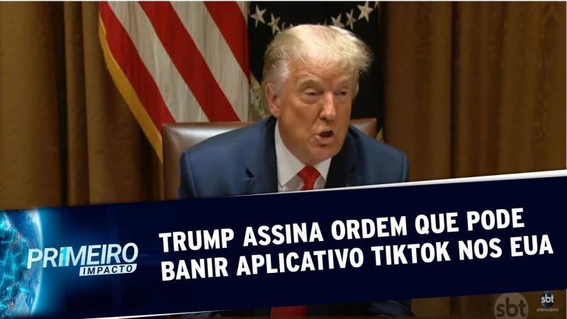 Trump assina ordem que pode banir aplicativo TikTok nos EUA