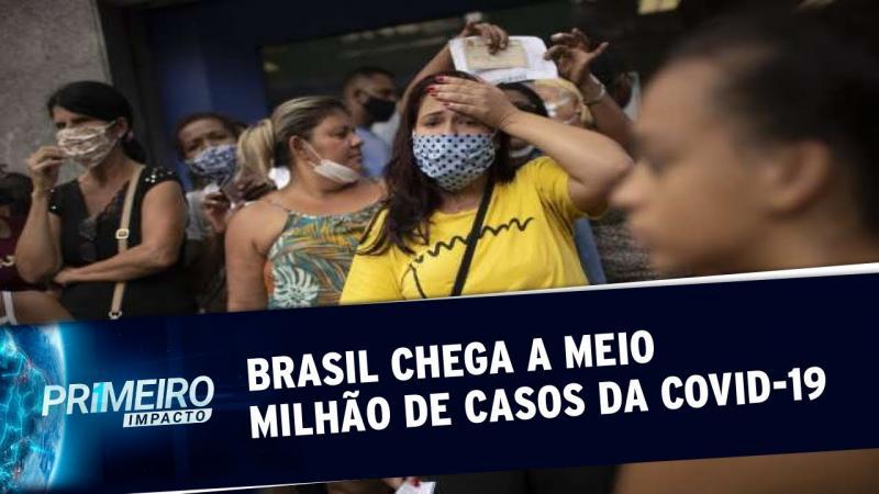 Brasil chega a 500 mil casos de Covid-19